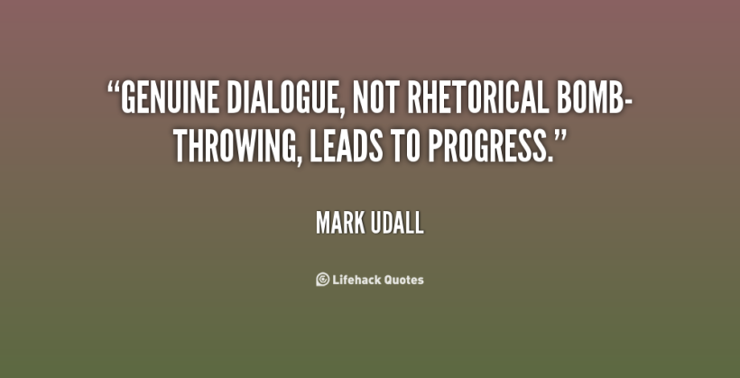 quote-Mark-Udall-genuine-dialogue-not-rhetorical-bomb-throwing-leads-to-139932_1.png